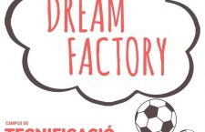 INSCRIPCIONS CAMPUS DREAM FACTORY VALLS